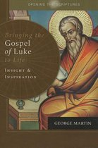 Bringing the Gospel of Luke to Life