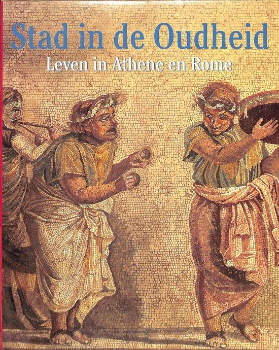 STAD IN DE OUDHEID LEVEN IN ATHENE EN ROME - P & Dodge, H Connolly |