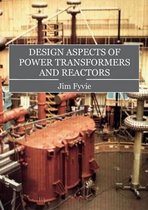 Design Aspects of Power Transformers and Reactors