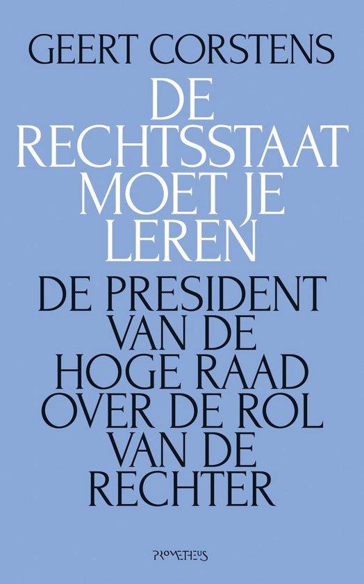 Boek cover De rechtsstaat moet je leren van Geert Corstens (Onbekend)