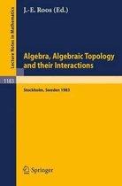 Algebra, Algebraic Topology and their Interactions