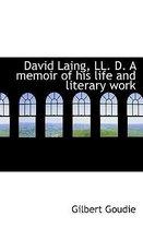 David Laing, LL. D. a Memoir of His Life and Literary Work