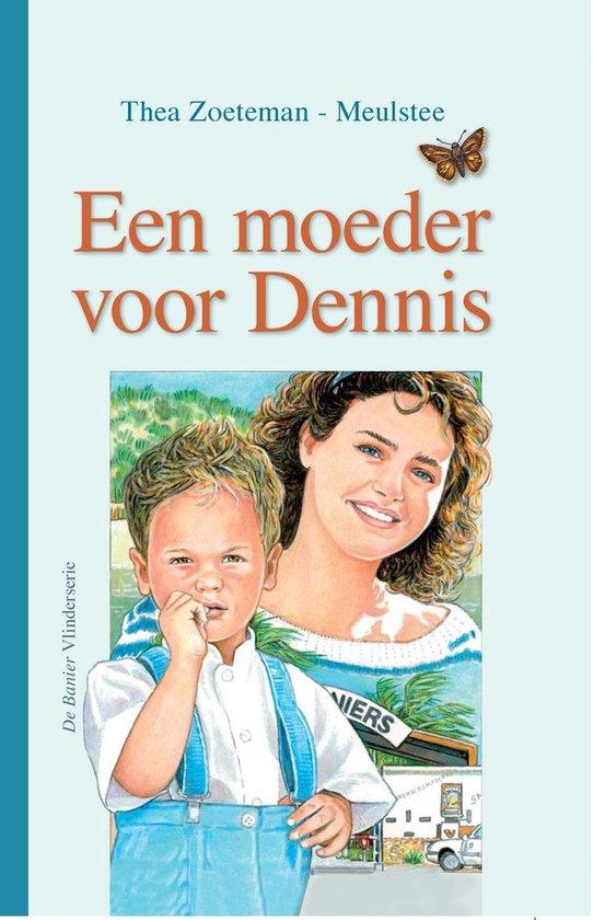 Een moeder voor Dennis - Thea Zoeteman-Meulstee pdf epub