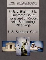 U.S. V. Blaine U.S. Supreme Court Transcript of Record with Supporting Pleadings