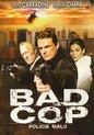 Bad Cop