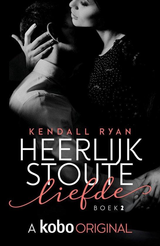 Heerlijk stout 2 - Heerlijk stoute liefde - Kendall Ryan |