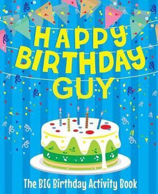 Happy Birthday Guy - The Big Birthday Activity Book