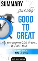 Jim Collins' Good to Great Why Some Companies Make the Leap … And Others Don't Summary