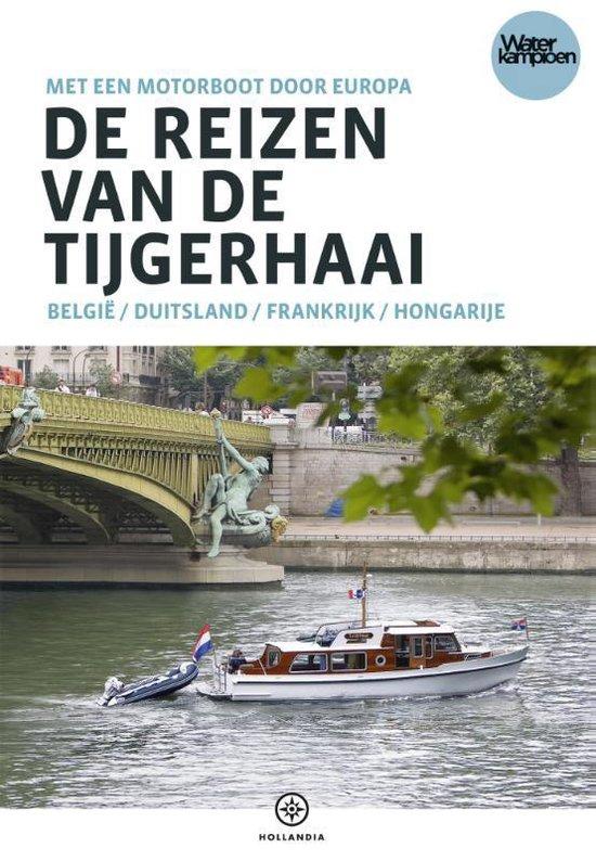 De reizen van de Tijgerhaai - Erik van den Berg |