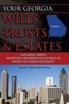 Your Georgia Wills, Trusts, & Estates Explained Simply: Important Information You Need to Know for Georgia Residents