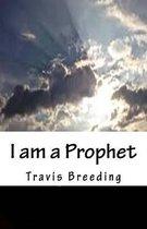 I Am a Prophet