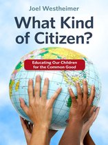 What Kind of Citizen? Educating Our Children for the Common Good