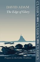 The Edge of Glory - Prayers in the Celtic Tradition