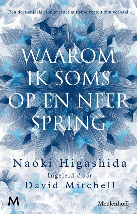 Waarom ik soms op en neer spring - Naoki Higashida |