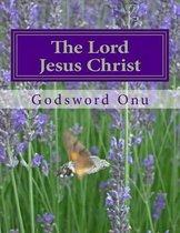 Boek cover The Lord Jesus Christ van Godsword Godswill Onu