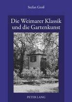 Die Weimarer Klassik Und Die Gartenkunst