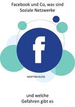 Facebook und Co, was sind Soziale Netzwerke und welche Gefahren gibt es?