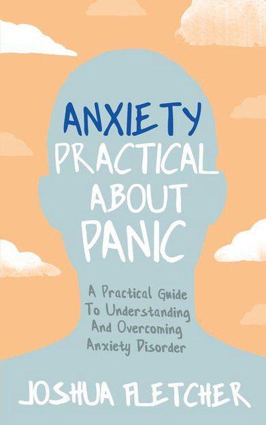 Boek cover Anxiety: Practical About Panic van Joshua Fletcher (Onbekend)