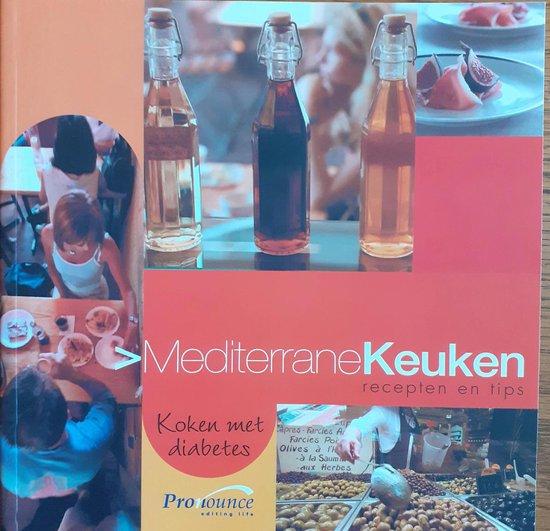 Mediterrane keuken recepten en tips, koken met diabetes - S. de Clercq |