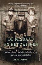 De misdaad en het zwijgen. Jedwabne 1941, de levende herinnering aan een pogrom in Polen