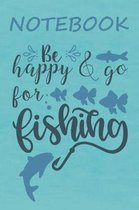 Notebook Be Happy & Go For Fishing
