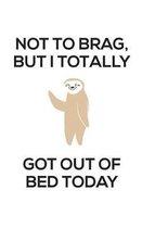 Not To Brag