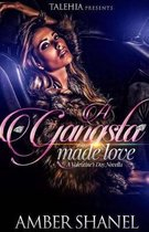 A Gangsta Made Love