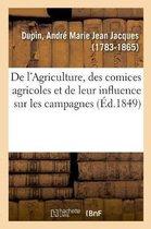 de l'Agriculture, Des Comices Agricoles Et de Leur Influence Sur Les Campagnes
