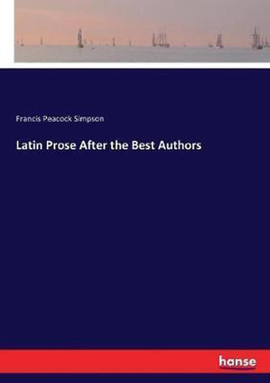 Latin Prose After the Best Authors