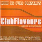 Ruud de Wild Presents: Clubflavours