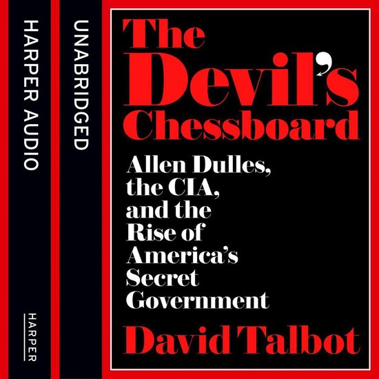 Boek cover The Devils Chessboard: Allen Dulles, the CIA, and the Rise of Americas Secret Government van David Talbot (Onbekend)