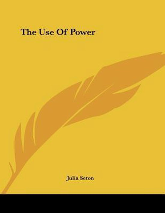 The Use of Power