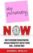 Stop Procrastinating Now