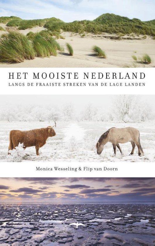 Het mooiste Nederland. Langs de fraaiste streken van de lage landen - Monica Wesseling  