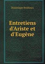 Entretiens D'Ariste Et D'Eugene