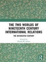 The Two Worlds of Nineteenth Century International Relations