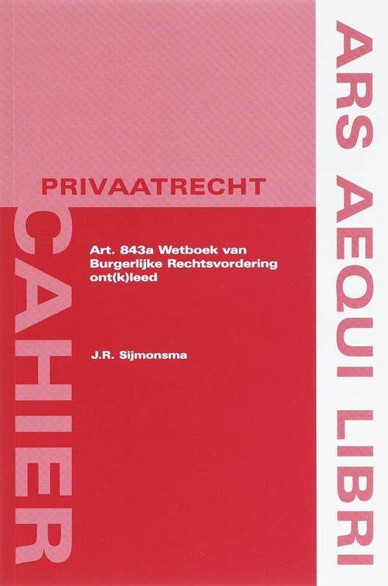 Ars Aequi Cahiers - Privaatrecht - Art. 843a Wetboek van Burgerlijke Rechtsvordering ont(k)leed - J.R. Sijmonsma | Fthsonline.com