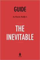 Guide to Kevin Kelly's The Inevitable by Instaread
