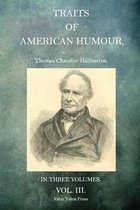 Traits of American Humour Volume 3