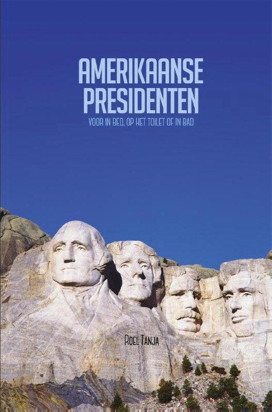 Amerikaanse presidenten voor in bed, op het toilet of in bad - Roel Tanja pdf epub