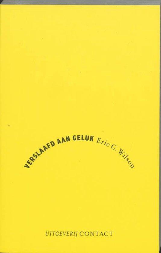 Boek cover Verslaafd Aan Geluk van E.G. Wilson (Onbekend)