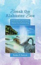 Break the Alabaster Box