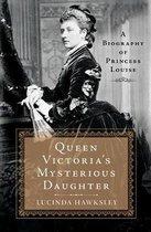 Queen Victoria's Mysterious Daughter