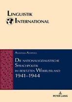 Die Nationalsozialistische Sprachpolitik Im Besetzten Weissrussland 1941-1944