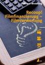 Recoup! Filmfinanzierung   Filmverwertung
