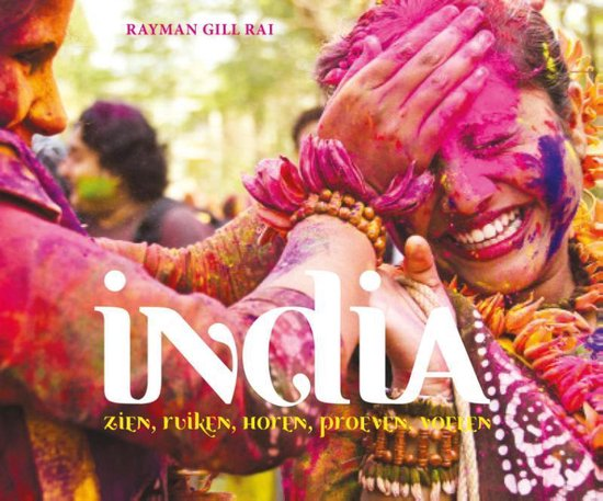 India. Zien, ruiken , horen, voelen, proeven - Rayman Gill-Rai |