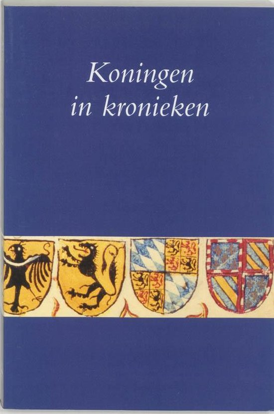 Utrechtse bijdragen tot de medievistiek 16 - Koningen in kronieken - Vellekoop pdf epub