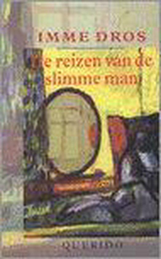 De Reizen Van De Slimme Man - Imme Dros  