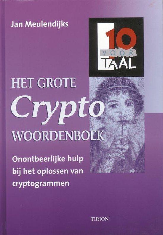 Het Grote Cryptowoordenboek - J. Meulendijks  