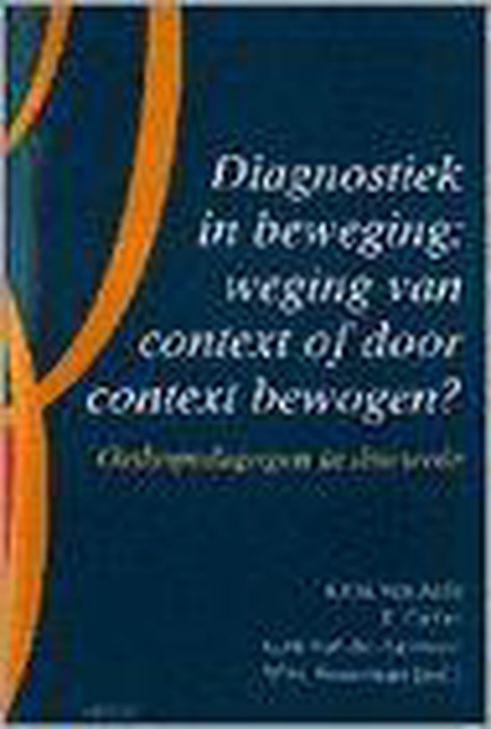 Diagnostiek in beweging. Orthopedagogen in discussie - Van Aarle E. |